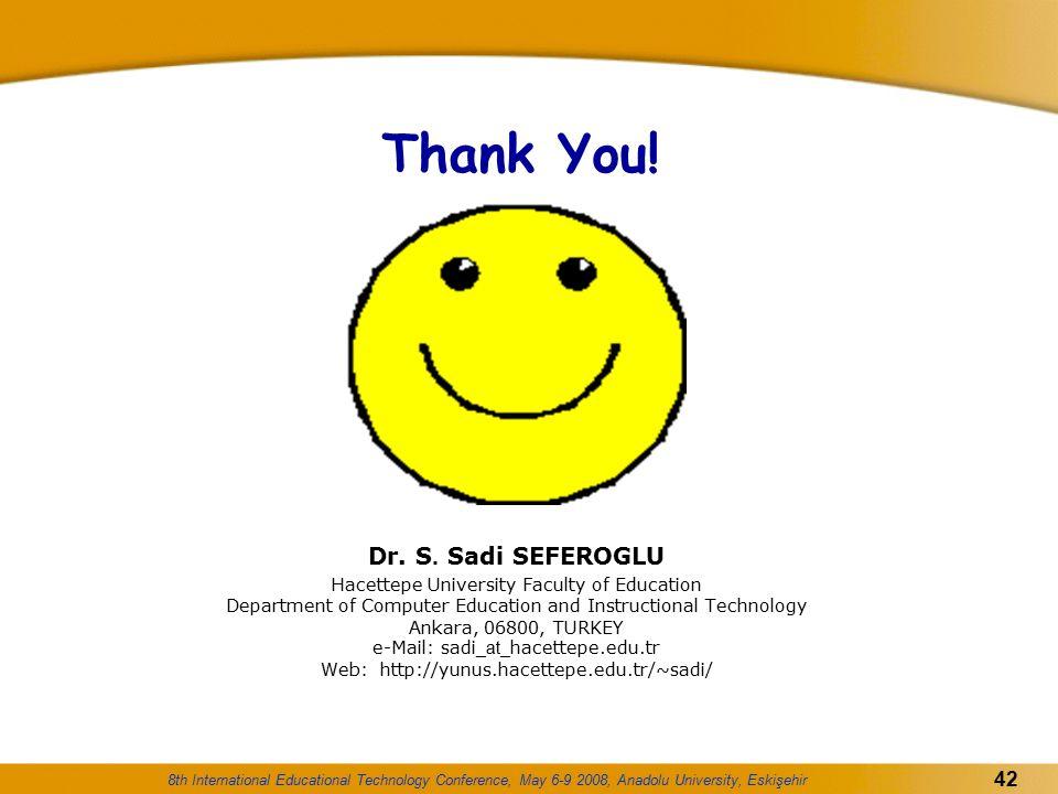 Thank You! Dr. S. Sadi SEFEROGLU