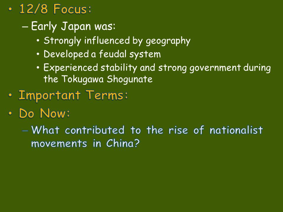 12/8 Focus: Important Terms: Do Now: Early Japan was:
