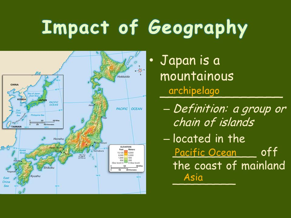 Impact of Geography Japan is a mountainous _______________