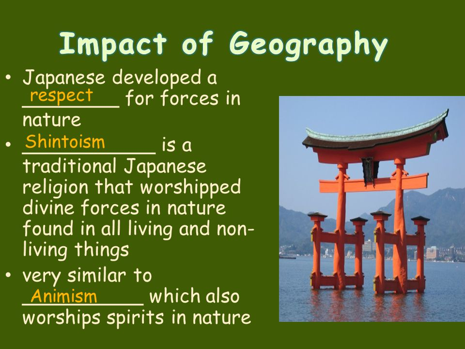 Impact of Geography Japanese developed a ________ for forces in nature
