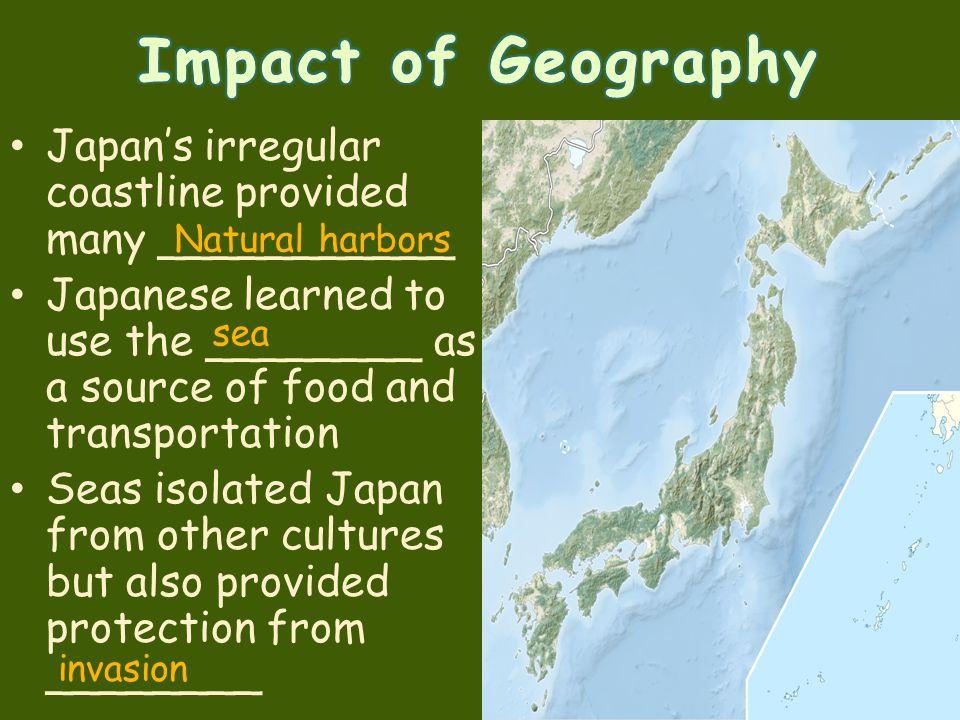 Impact of Geography Japan's irregular coastline provided many ___________.