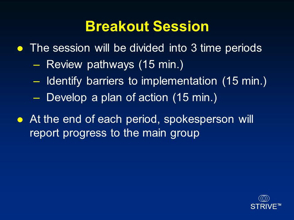 Breakout Session The session will be divided into 3 time periods