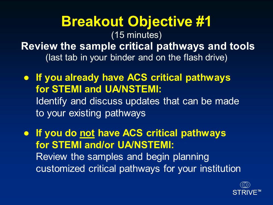 Breakout Objective #1 (15 minutes) Review the sample critical pathways and tools (last tab in your binder and on the flash drive)