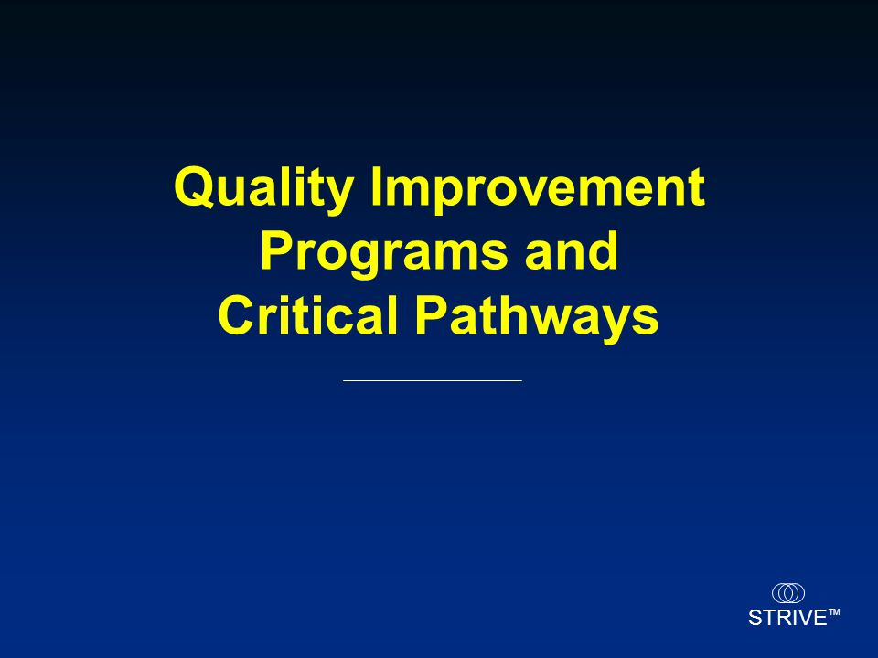 Quality Improvement Programs and Critical Pathways