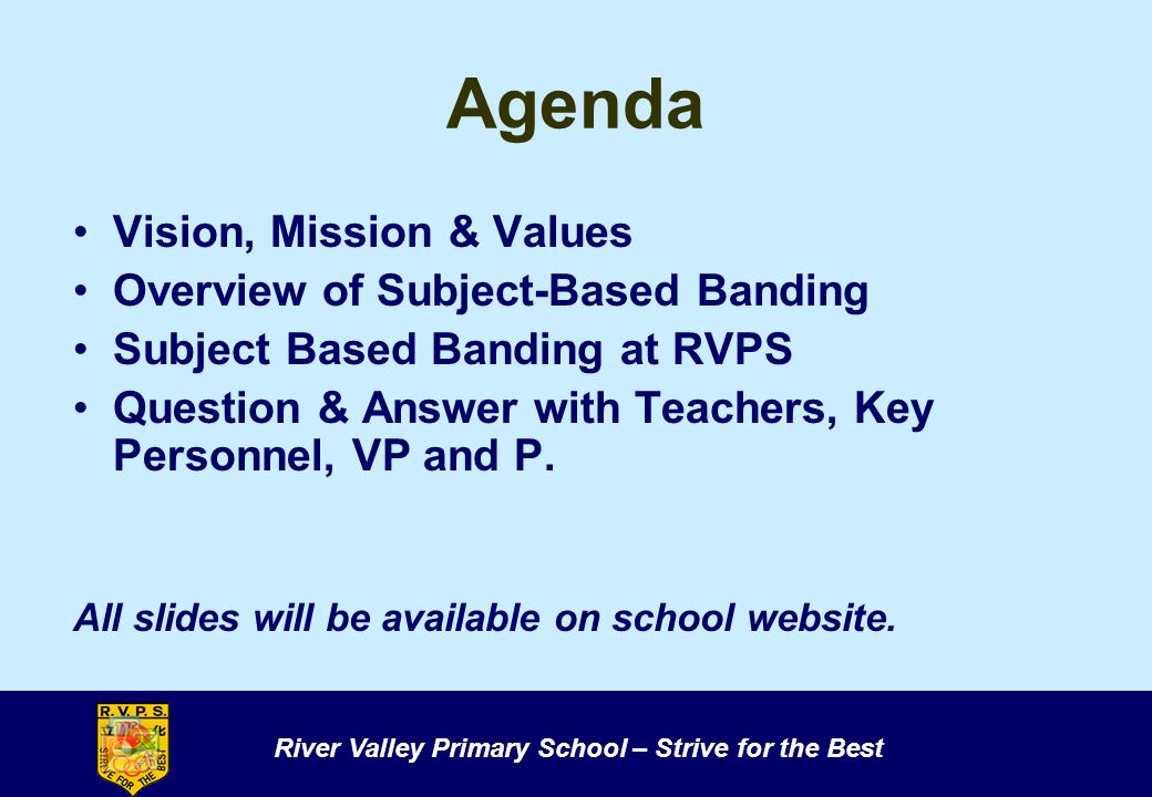 Agenda Vision, Mission & Values Overview of Subject-Based Banding