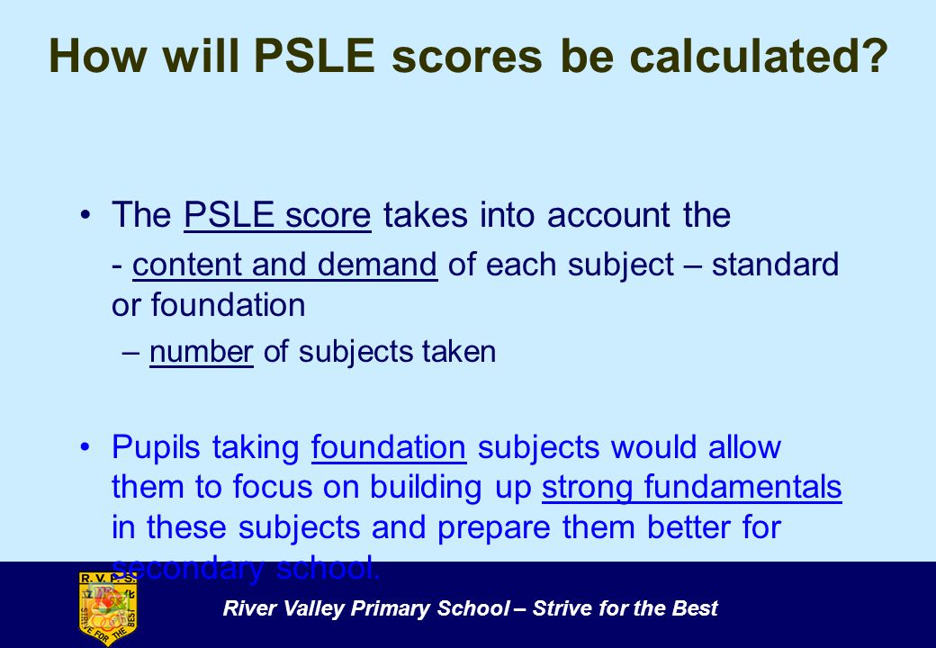 How will PSLE scores be calculated