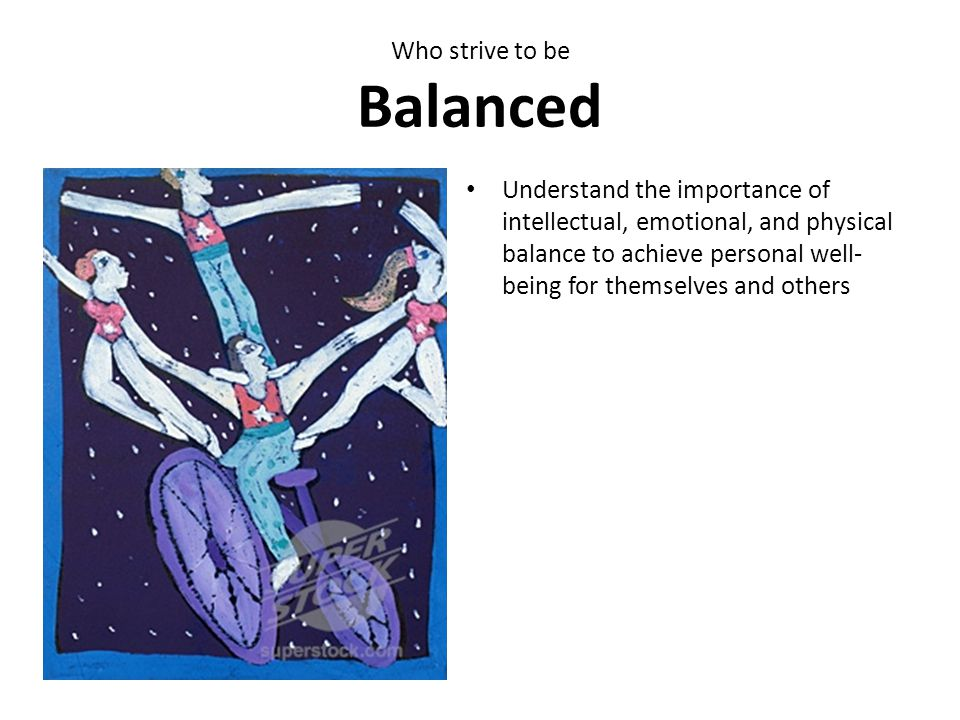 Who strive to be Balanced