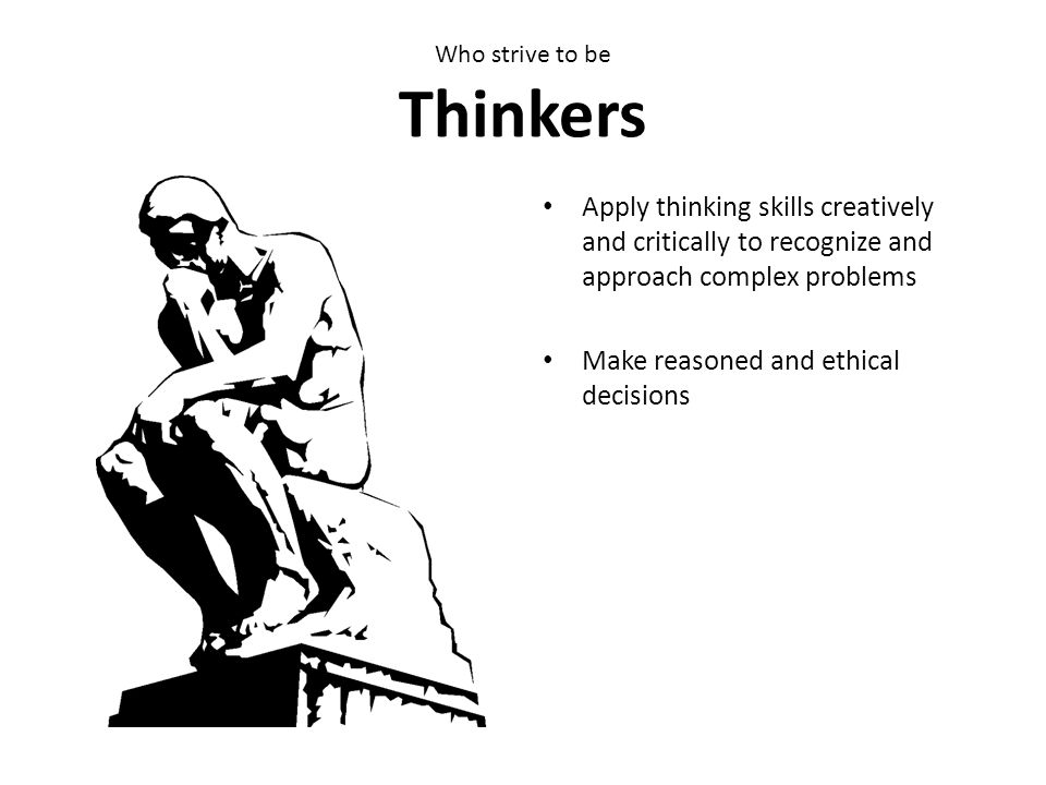 Who strive to be Thinkers