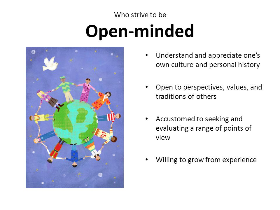 Who strive to be Open-minded