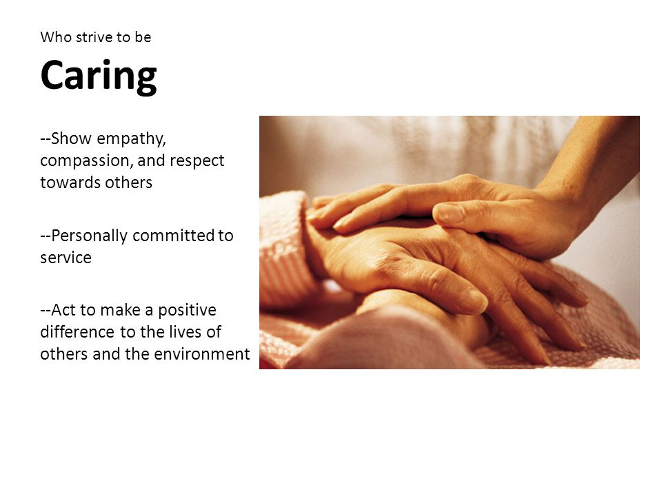 --Show empathy, compassion, and respect towards others
