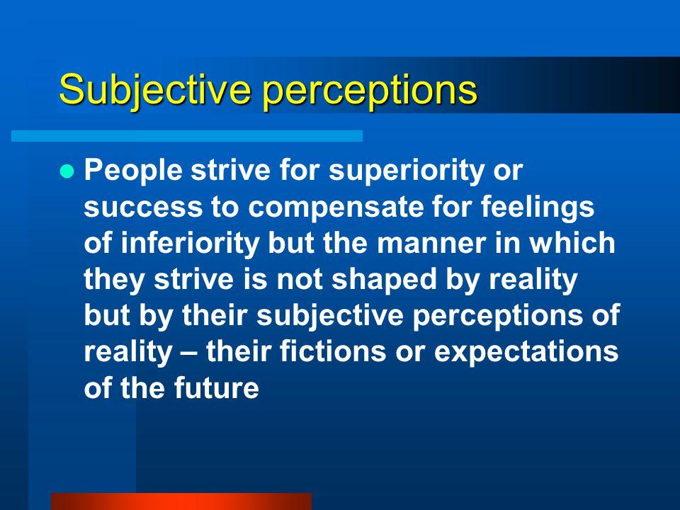 Subjective perceptions