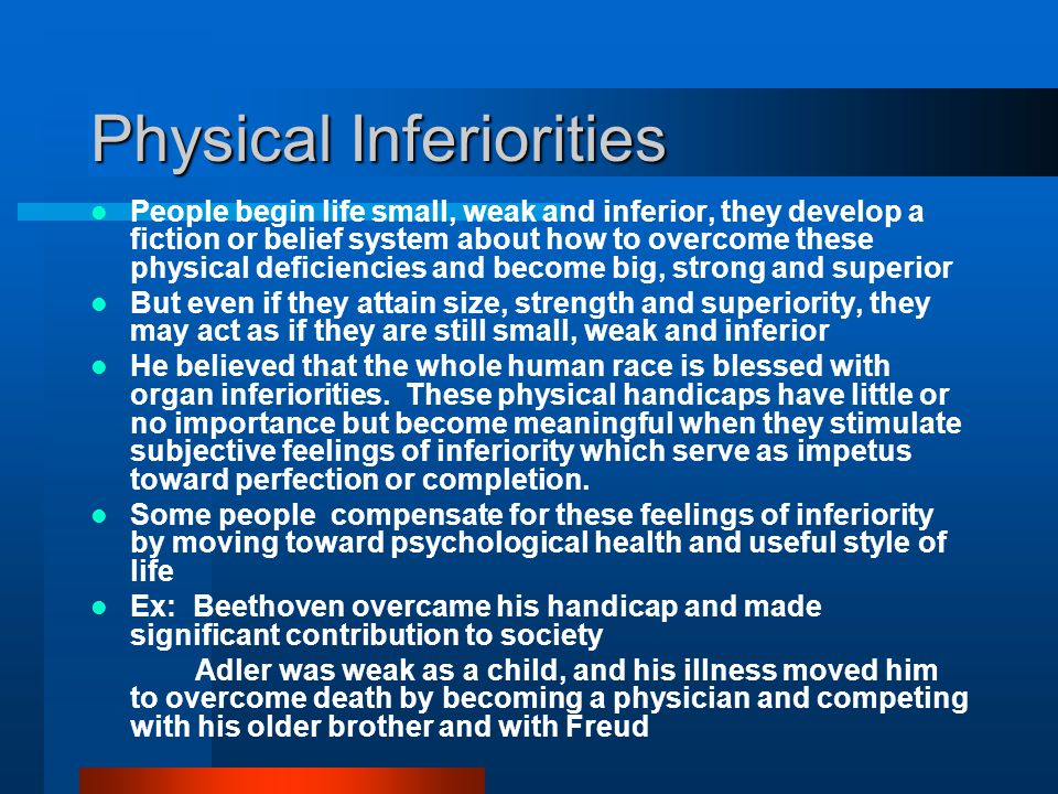 Physical Inferiorities
