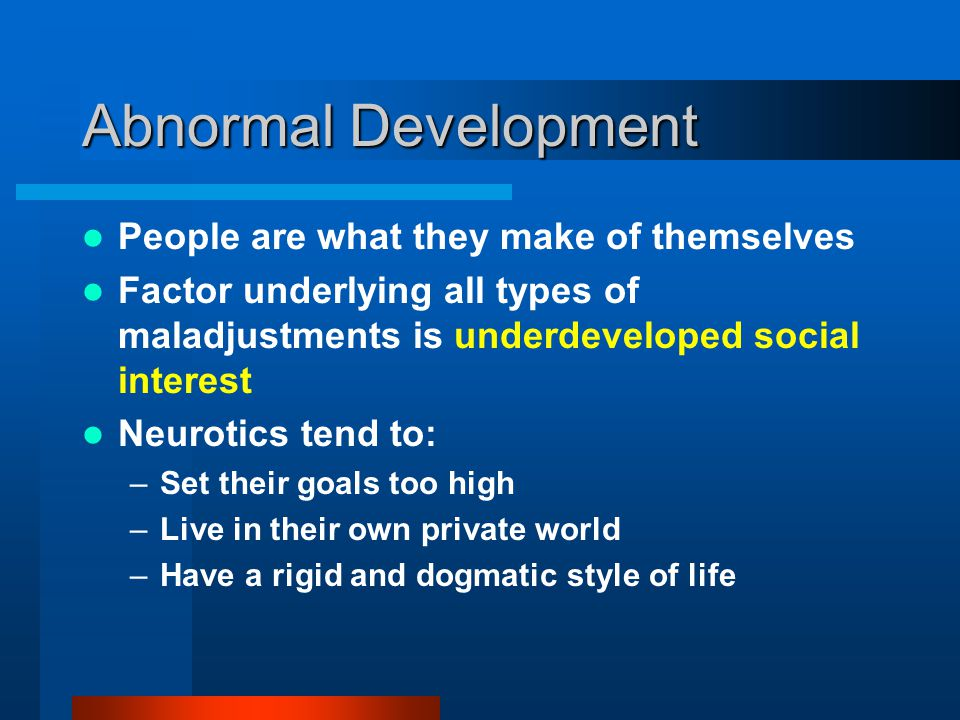 Abnormal Development People are what they make of themselves