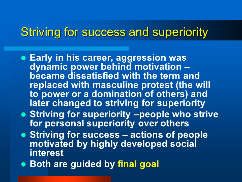 Striving for success and superiority