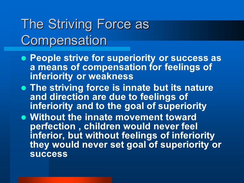 The Striving Force as Compensation