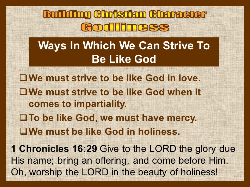 Ways In Which We Can Strive To Be Like God