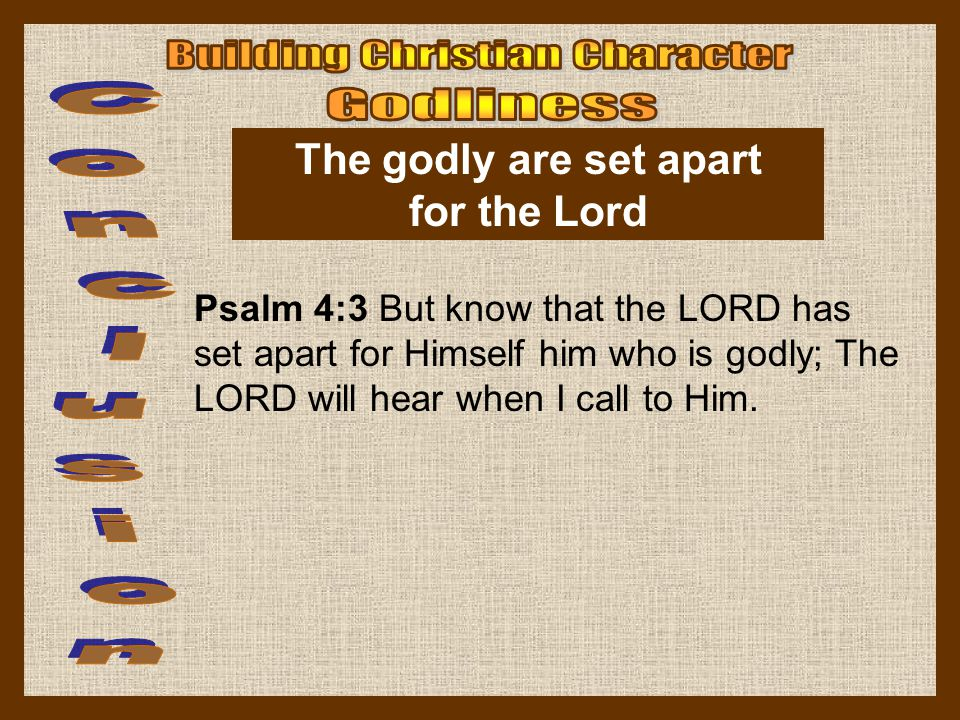 The godly are set apart for the Lord