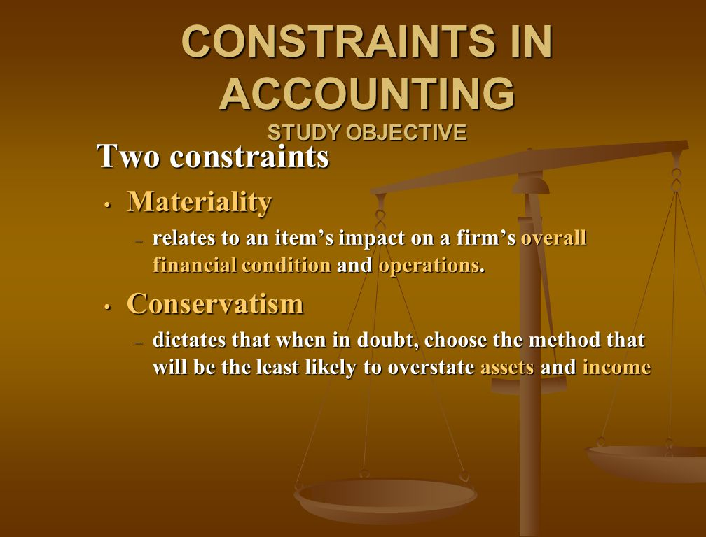 CONSTRAINTS IN ACCOUNTING STUDY OBJECTIVE