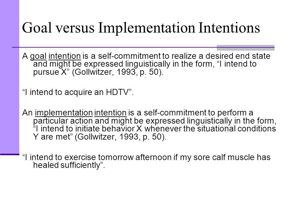 Goal versus Implementation Intentions