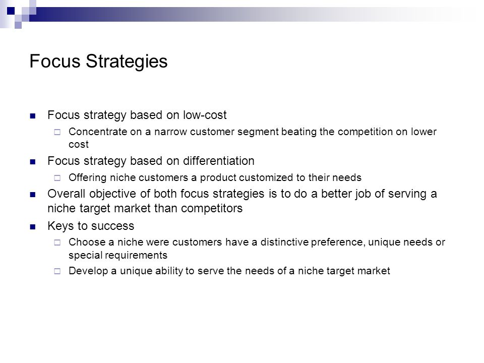 Focus Strategies Focus strategy based on low-cost