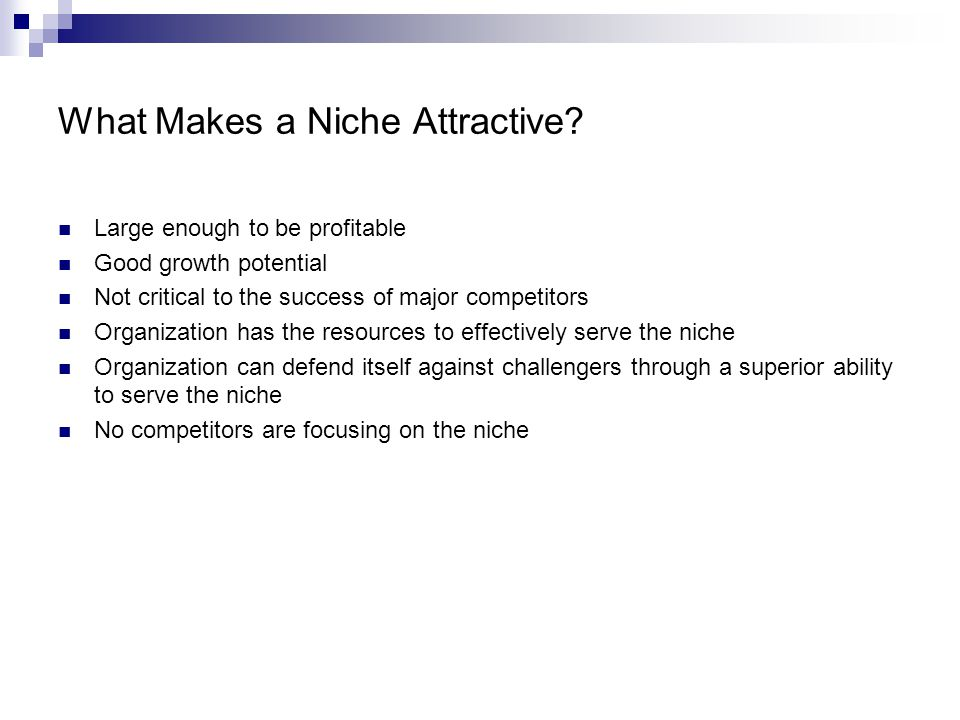 What Makes a Niche Attractive