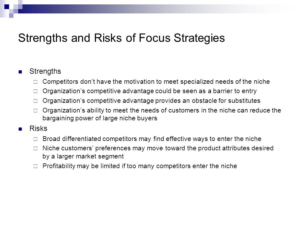 Strengths and Risks of Focus Strategies