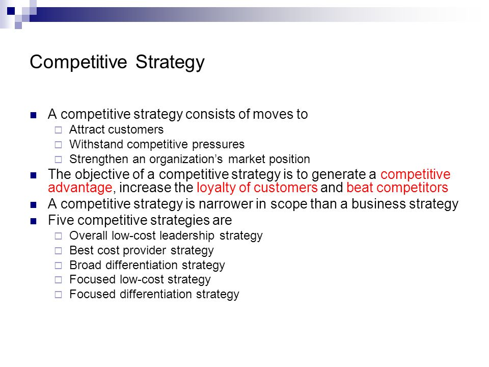 Competitive Strategy A competitive strategy consists of moves to