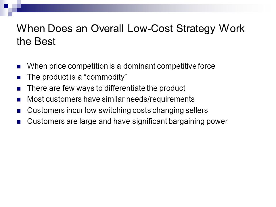 When Does an Overall Low-Cost Strategy Work the Best