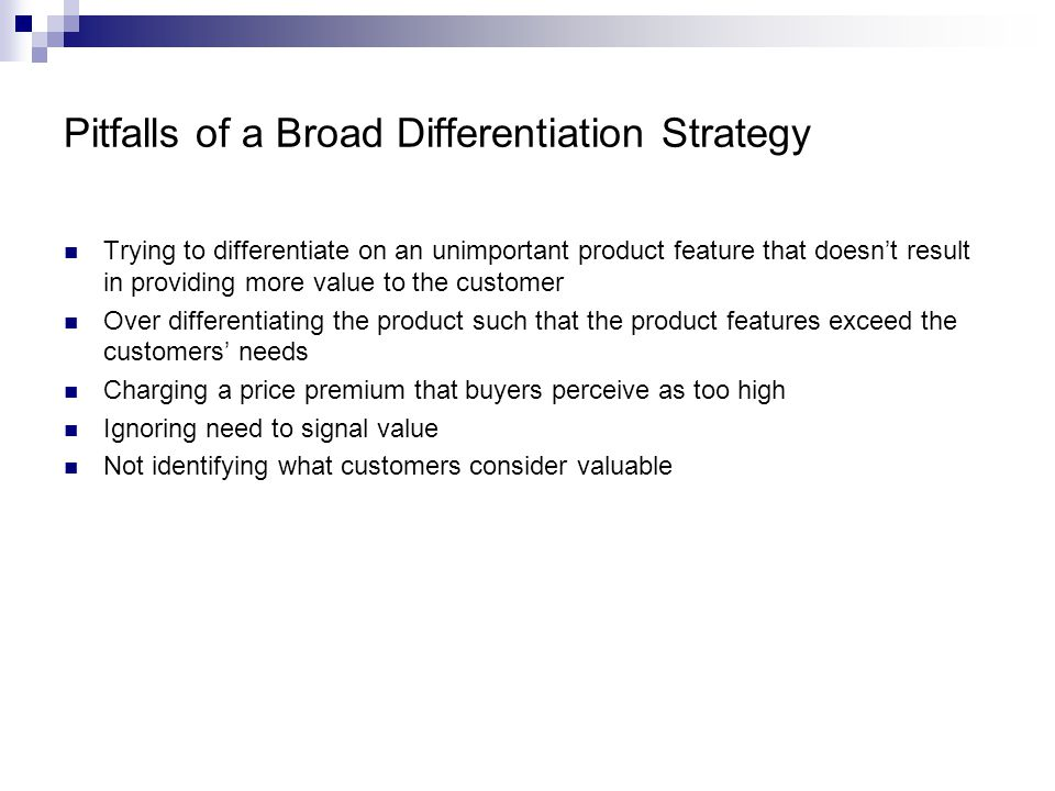 Pitfalls of a Broad Differentiation Strategy