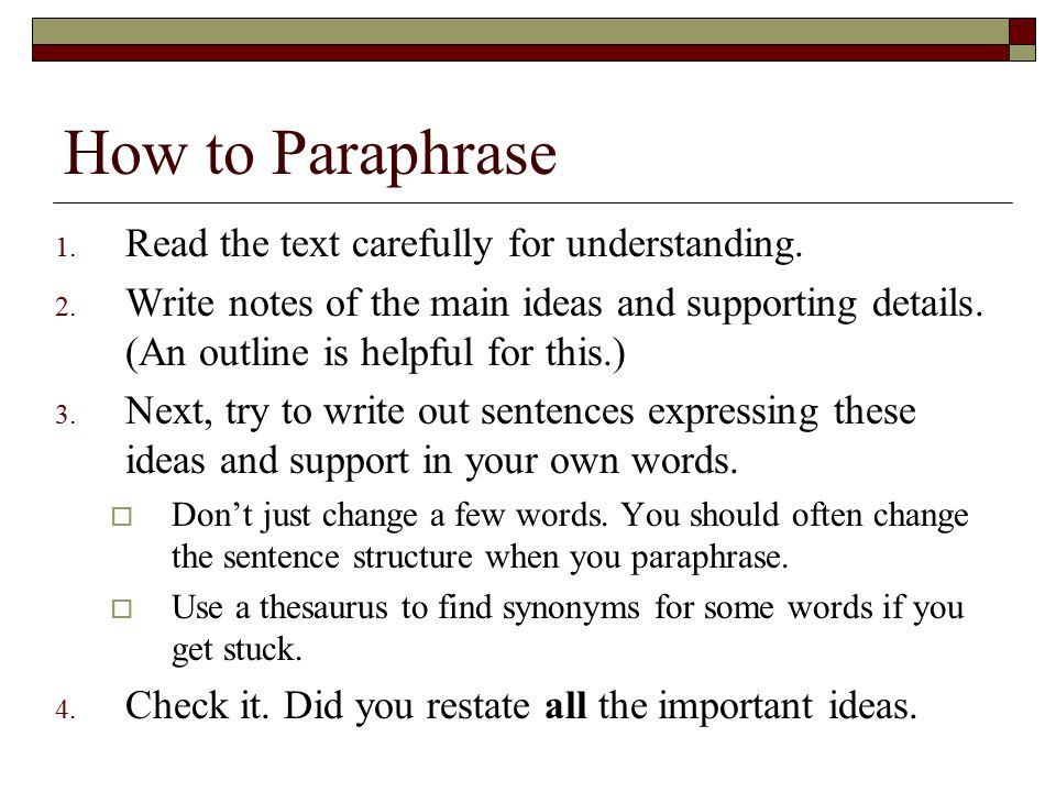 How to Paraphrase Read the text carefully for understanding.