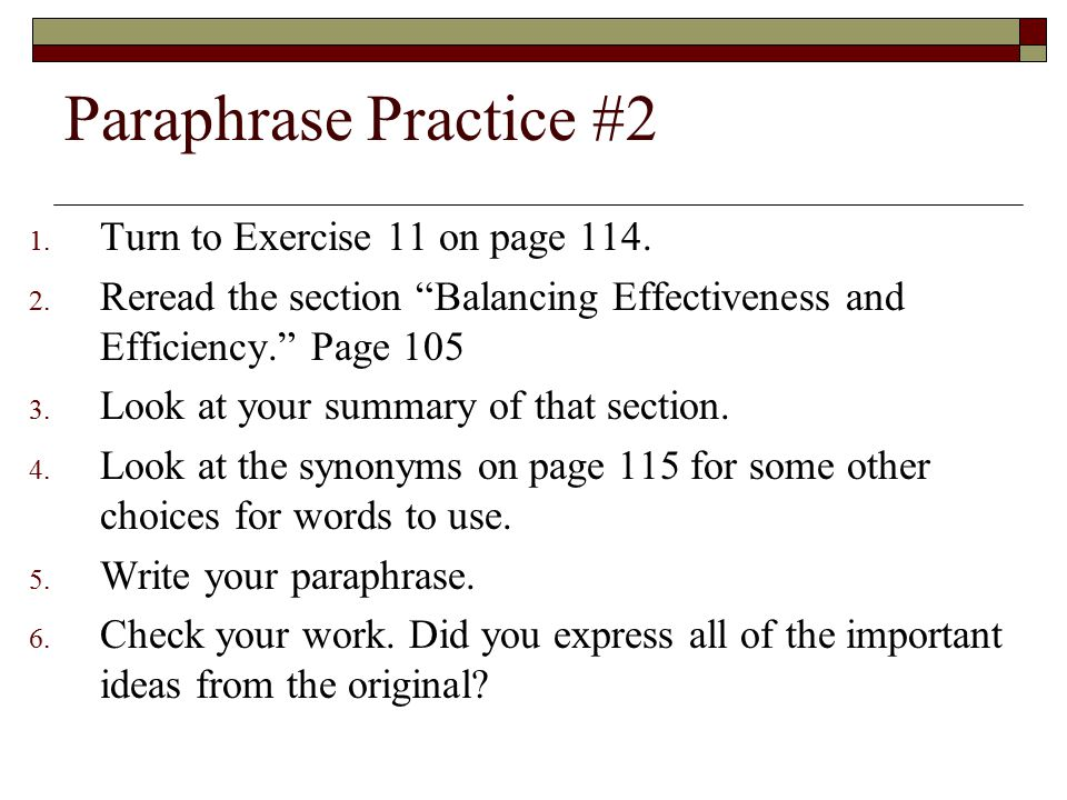Paraphrase Practice #2 Turn to Exercise 11 on page 114.