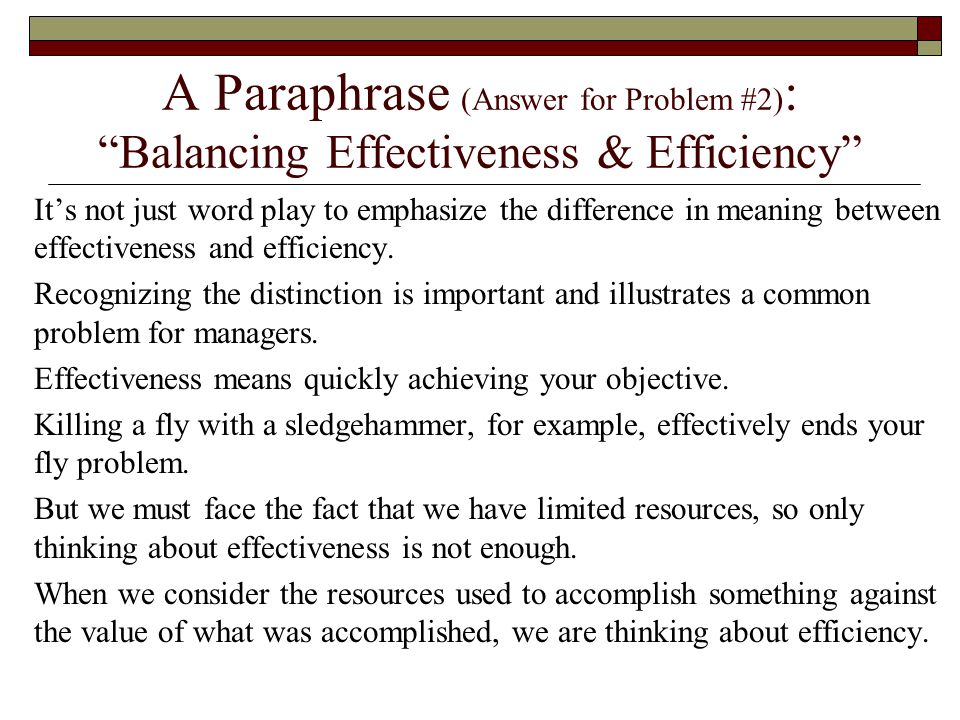 A Paraphrase (Answer for Problem #2): Balancing Effectiveness & Efficiency