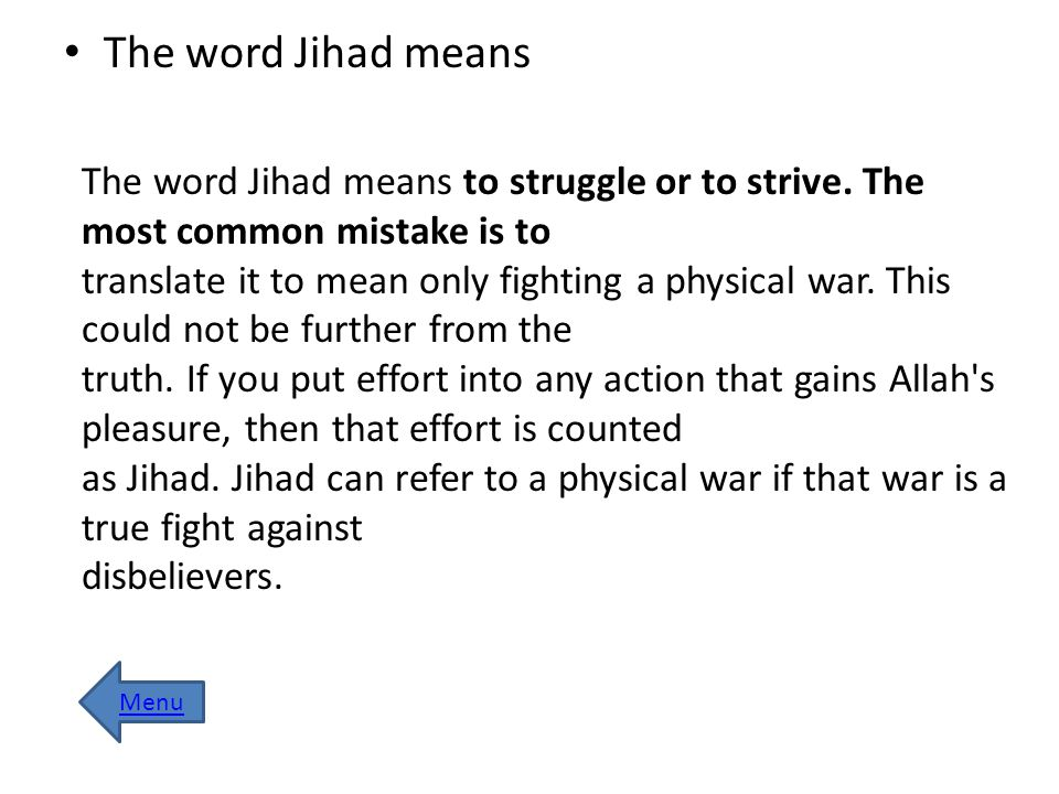 The word Jihad means The word Jihad means to struggle or to strive. The most common mistake is to.