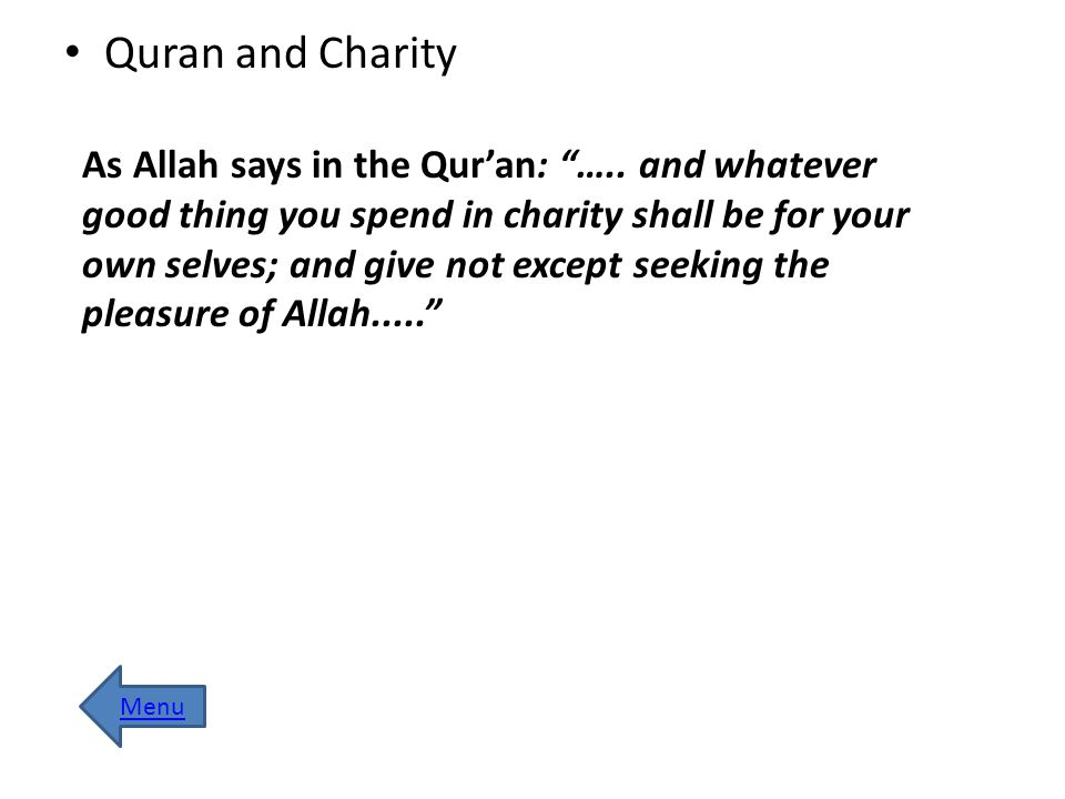 Quran and Charity As Allah says in the Qur'an: ….. and whatever