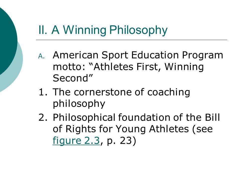 II. A Winning Philosophy