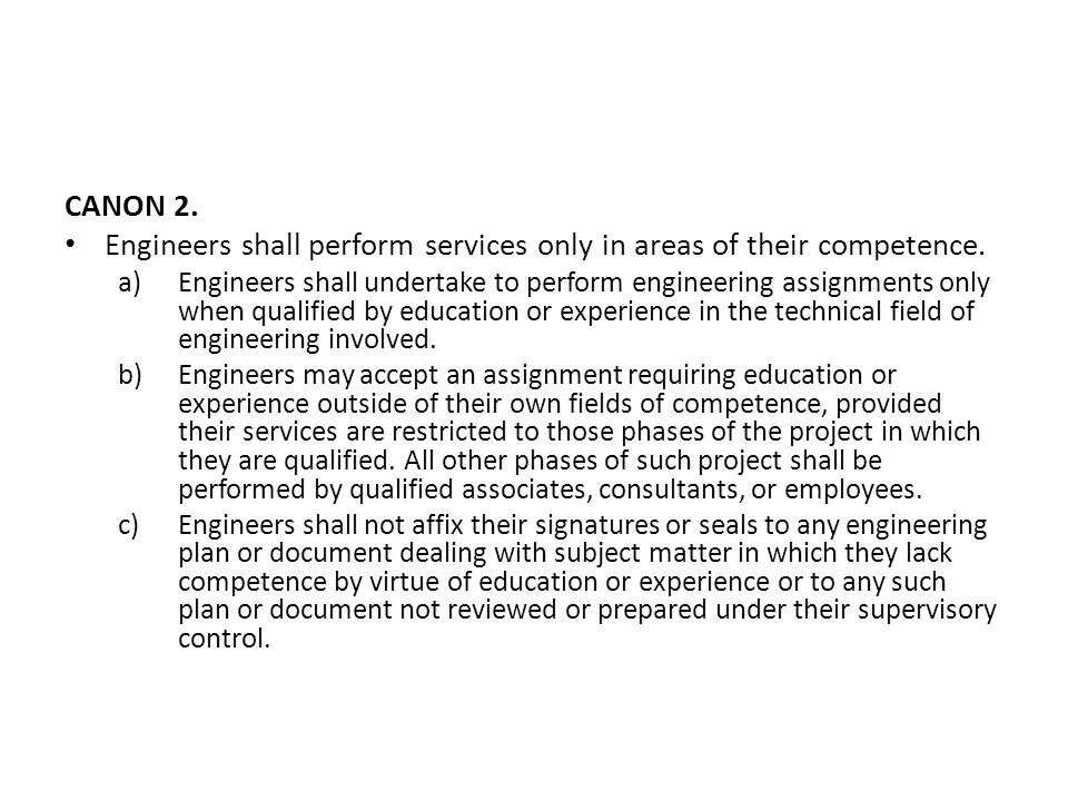 Engineers shall perform services only in areas of their competence.