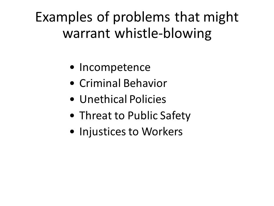 Examples of problems that might warrant whistle-blowing