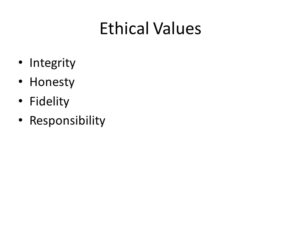 Ethical Values Integrity Honesty Fidelity Responsibility