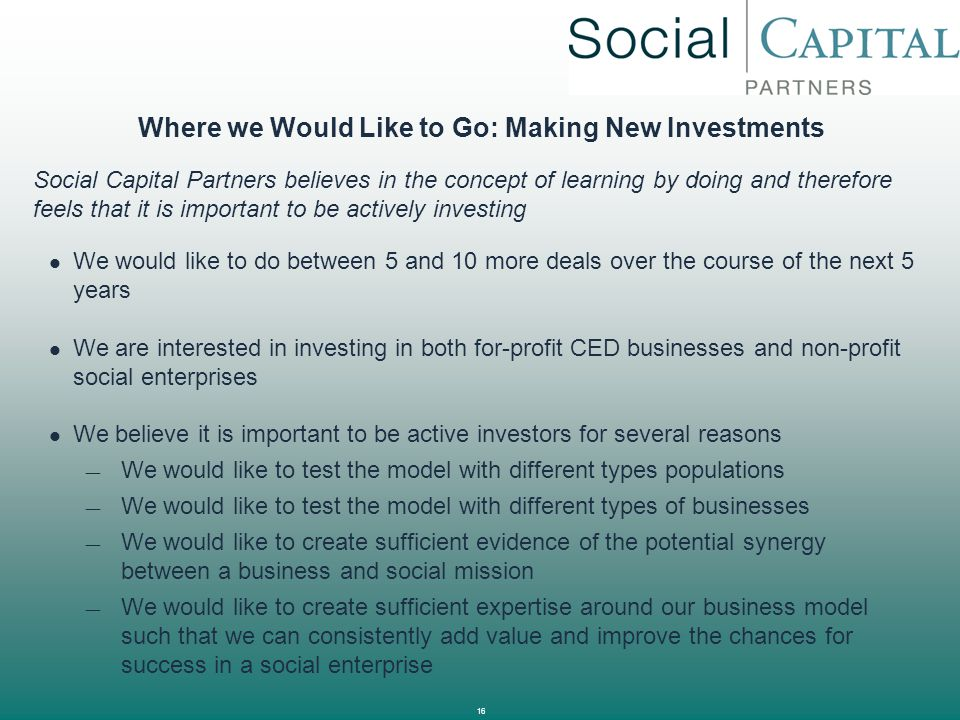 Where we Would Like to Go: Making New Investments