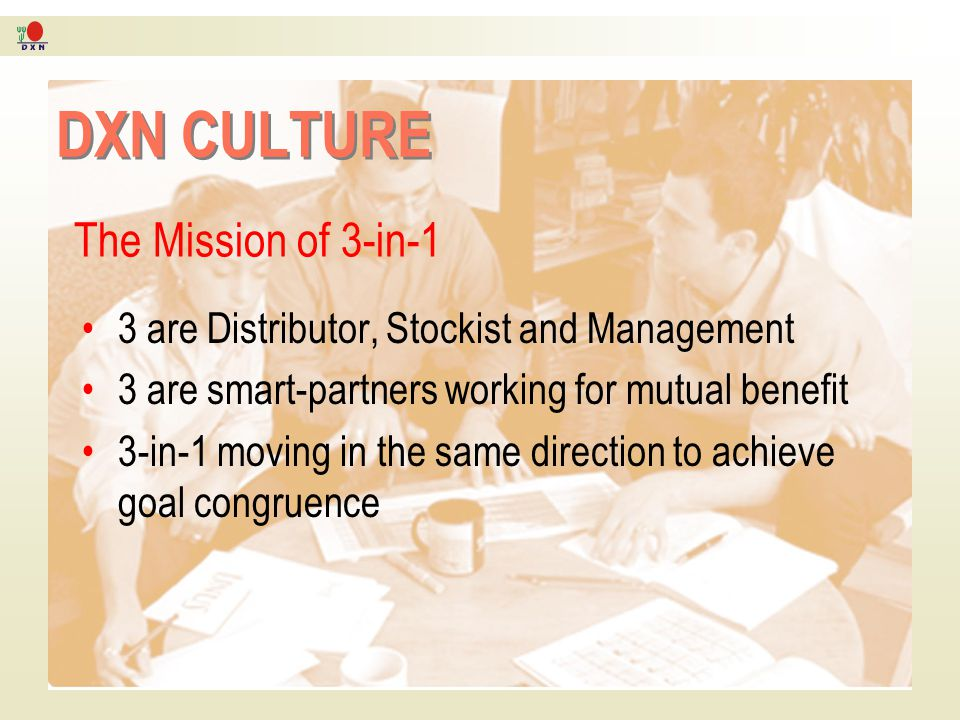 DXN CULTURE The Mission of 3-in-1