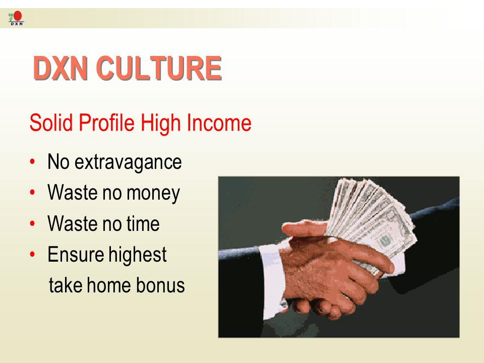 DXN CULTURE Solid Profile High Income No extravagance Waste no money