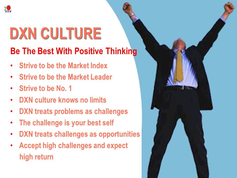 DXN CULTURE Be The Best With Positive Thinking