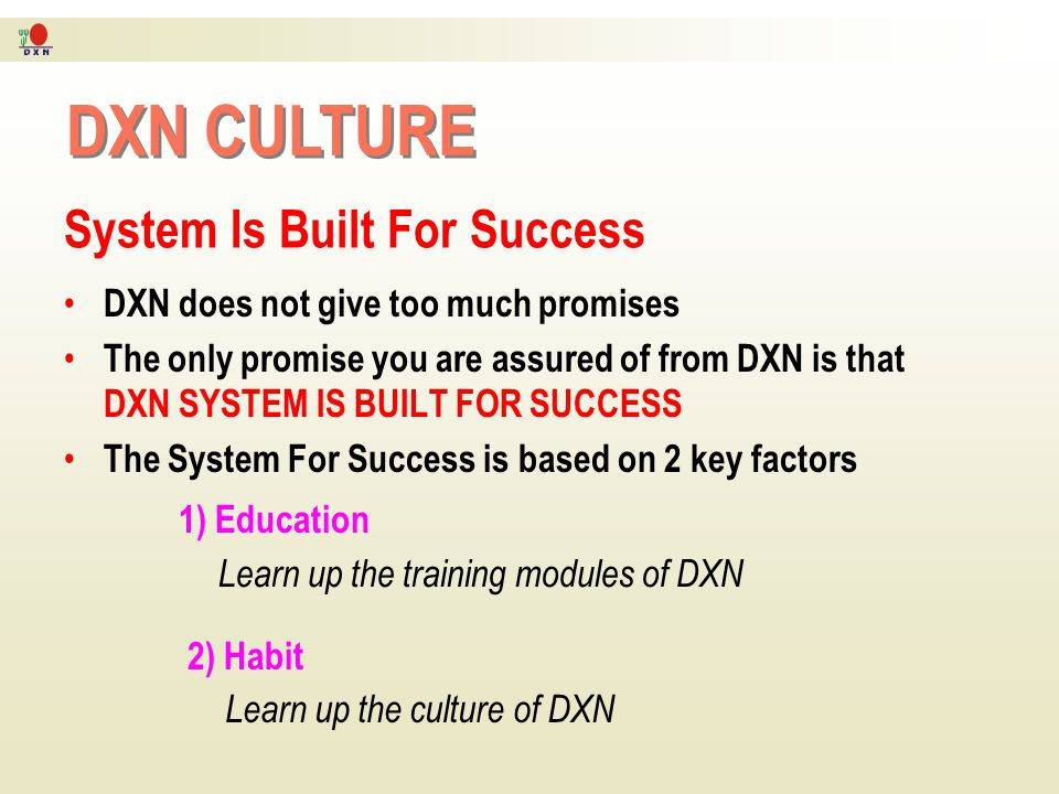 DXN CULTURE System Is Built For Success