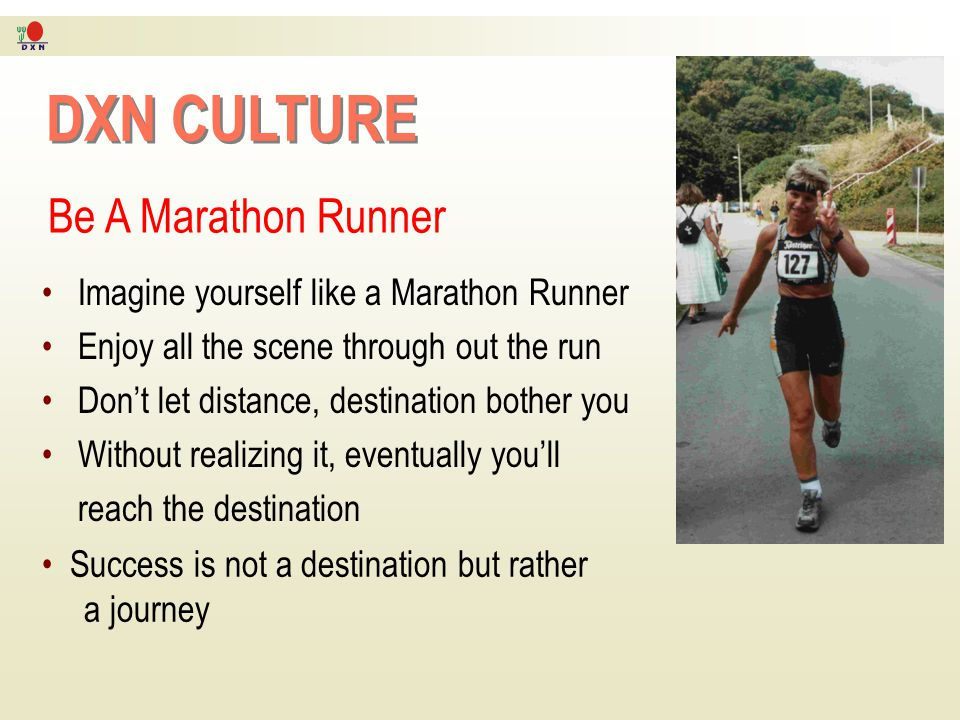 DXN CULTURE Be A Marathon Runner