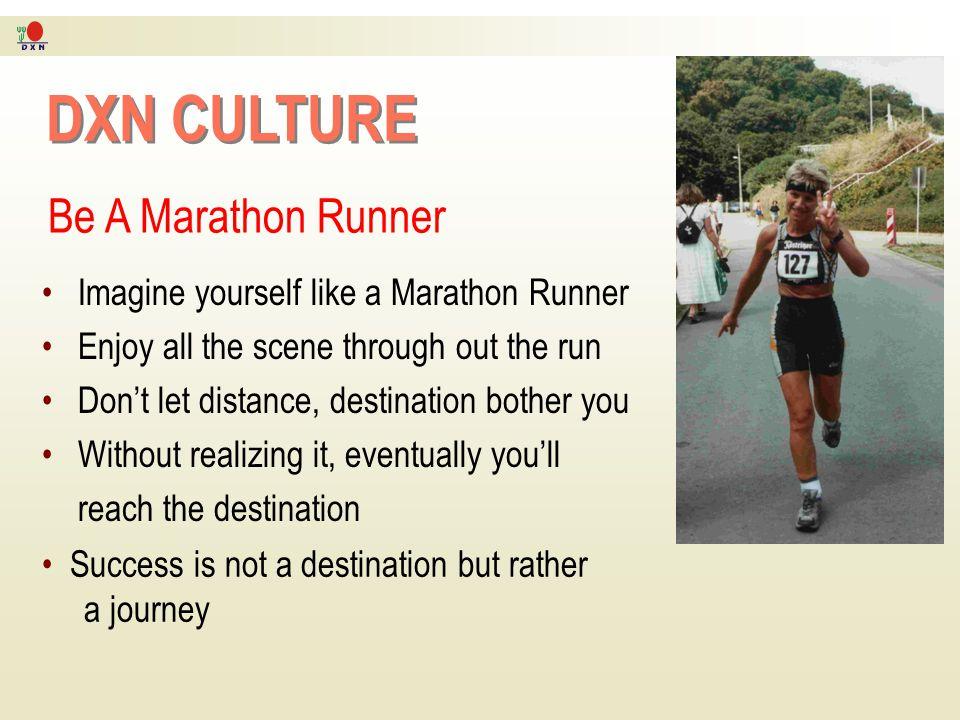 DXN CULTURE Be A Marathon Runner