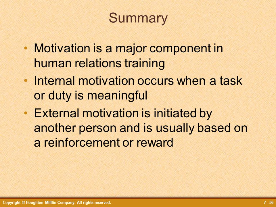 Summary Motivation is a major component in human relations training