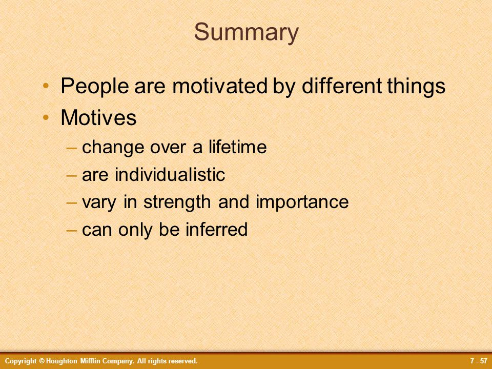Summary People are motivated by different things Motives