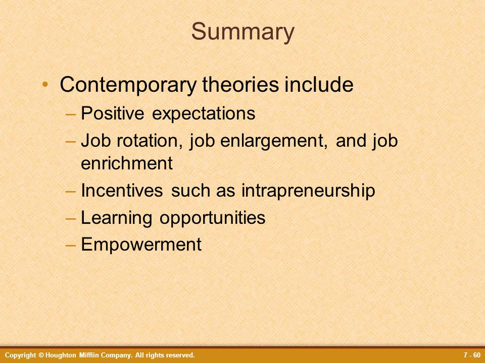 Summary Contemporary theories include Positive expectations