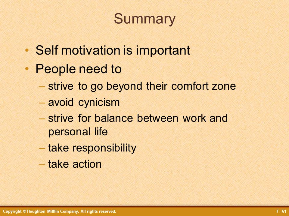 Summary Self motivation is important People need to