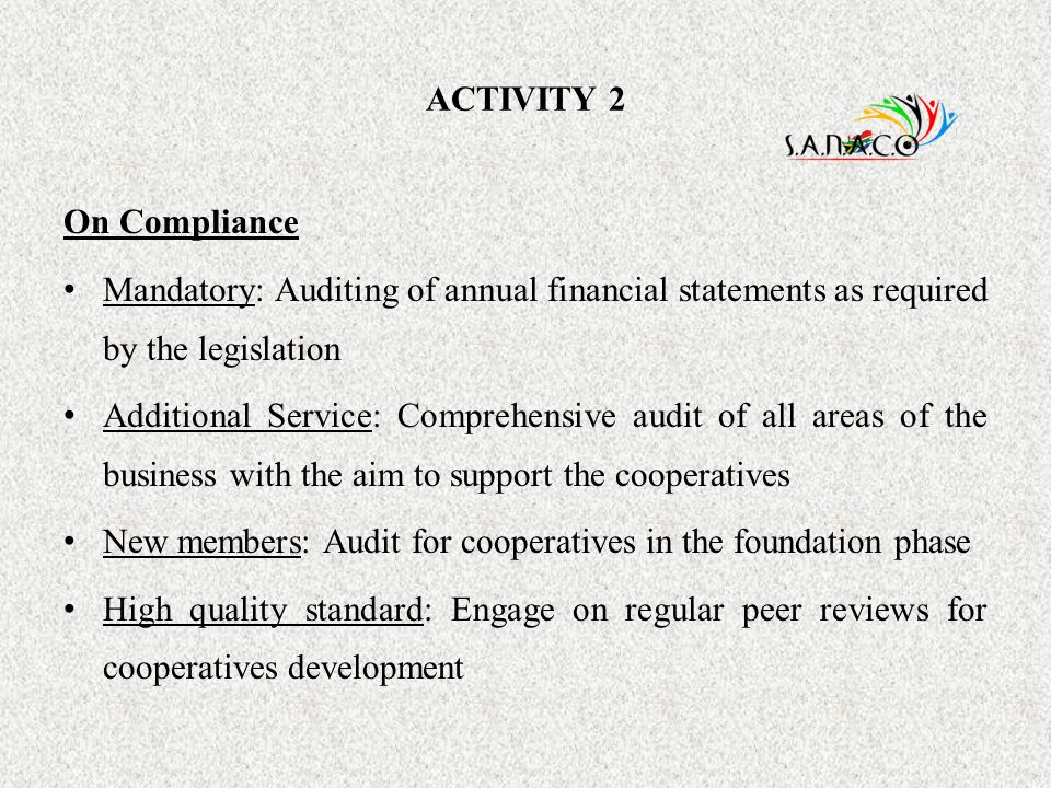 ACTIVITY 2 On Compliance. Mandatory: Auditing of annual financial statements as required by the legislation.
